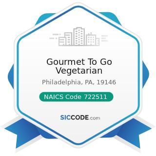 Gourmet To Go Vegetarian - NAICS Code 722511 - Full-Service Restaurants