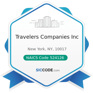 Travelers Companies Inc - NAICS Code 524126 - Direct Property and Casualty Insurance Carriers