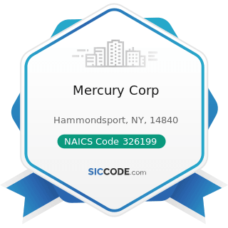 Mercury Corp - NAICS Code 326199 - All Other Plastics Product Manufacturing