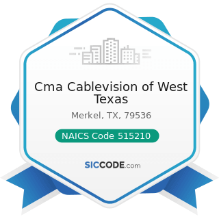 Cma Cablevision of West Texas - NAICS Code 515210 - Cable and Other Subscription Programming