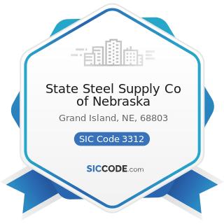 State Steel Supply Co of Nebraska - SIC Code 3312 - Steel Works, Blast Furnaces (including Coke...