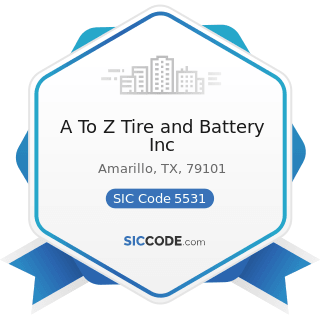 A To Z Tire and Battery Inc - SIC Code 5531 - Auto and Home Supply Stores