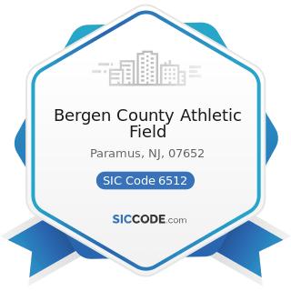 Bergen County Athletic Field - SIC Code 6512 - Operators of Nonresidential Buildings