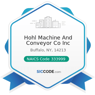 Hohl Machine And Conveyor Co Inc - NAICS Code 333999 - All Other Miscellaneous General Purpose...