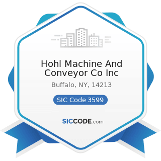 Hohl Machine And Conveyor Co Inc - SIC Code 3599 - Industrial and Commercial Machinery and...