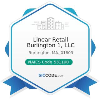 Linear Retail Burlington 1, LLC - NAICS Code 531190 - Lessors of Other Real Estate Property