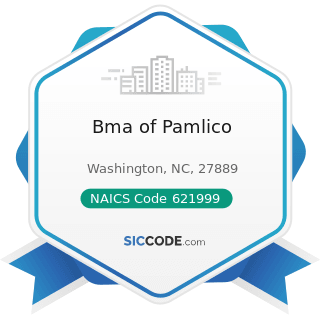 Bma of Pamlico - NAICS Code 621999 - All Other Miscellaneous Ambulatory Health Care Services