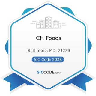 CH Foods - SIC Code 2038 - Frozen Specialties, Not Elsewhere Classified