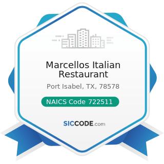 Marcellos Italian Restaurant - NAICS Code 722511 - Full-Service Restaurants