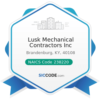 Lusk Mechanical Contractors Inc - NAICS Code 238220 - Plumbing, Heating, and Air-Conditioning...