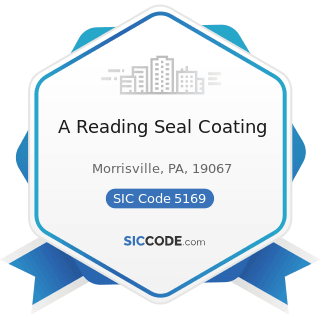 A Reading Seal Coating - SIC Code 5169 - Chemicals and Allied Products, Not Elsewhere Classified