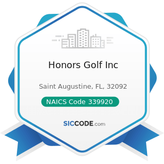 Honors Golf Inc - NAICS Code 339920 - Sporting and Athletic Goods Manufacturing