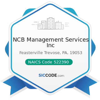 NCB Management Services Inc - NAICS Code 522390 - Other Activities Related to Credit...