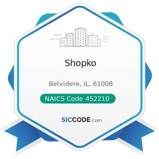 Shopko - NAICS Code 452210 - Department Stores