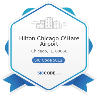 Hilton Chicago O'Hare Airport - SIC Code 5812 - Eating Places