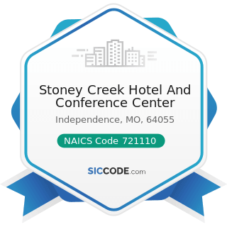 Stoney Creek Hotel And Conference Center - NAICS Code 721110 - Hotels (except Casino Hotels) and...