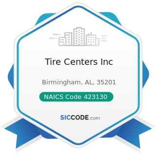 Tire Centers Inc - NAICS Code 423130 - Tire and Tube Merchant Wholesalers