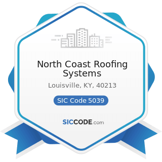North Coast Roofing Systems - SIC Code 5039 - Construction Materials, Not Elsewhere Classified
