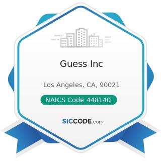 Guess Inc - NAICS Code 448140 - Family Clothing Stores
