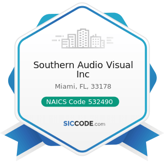Southern Audio Visual Inc - NAICS Code 532490 - Other Commercial and Industrial Machinery and...