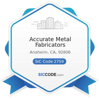 Accurate Metal Fabricators - SIC Code 2759 - Commercial Printing, Not Elsewhere Classified