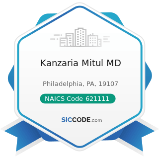 Kanzaria Mitul MD - NAICS Code 621111 - Offices of Physicians (except Mental Health Specialists)