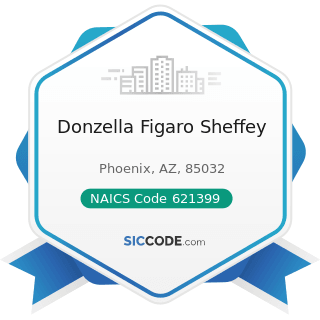 Donzella Figaro Sheffey - NAICS Code 621399 - Offices of All Other Miscellaneous Health...
