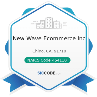 New Wave Ecommerce Inc - NAICS Code 454110 - Electronic Shopping and Mail-Order Houses