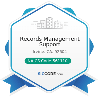 Records Management Support - NAICS Code 561110 - Office Administrative Services