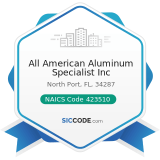 All American Aluminum Specialist Inc - NAICS Code 423510 - Metal Service Centers and Other Metal...