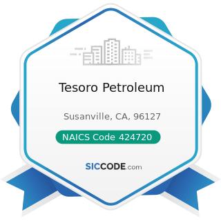 Tesoro Petroleum - NAICS Code 424720 - Petroleum and Petroleum Products Merchant Wholesalers...