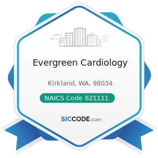 Evergreen Cardiology - NAICS Code 621111 - Offices of Physicians (except Mental Health...