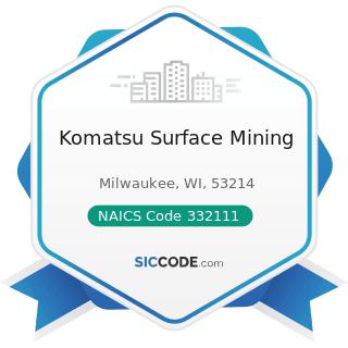 Komatsu Surface Mining - NAICS Code 332111 - Iron and Steel Forging
