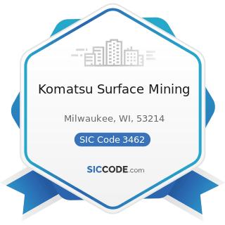 Komatsu Surface Mining - SIC Code 3462 - Iron and Steel Forgings