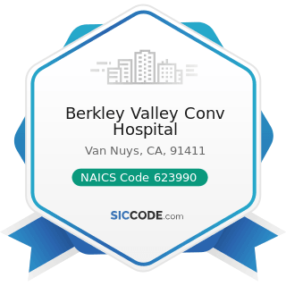 Berkley Valley Conv Hospital - NAICS Code 623990 - Other Residential Care Facilities