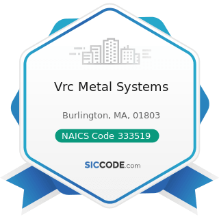 Vrc Metal Systems - NAICS Code 333519 - Rolling Mill and Other Metalworking Machinery...