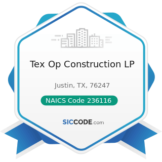 Tex Op Construction LP - NAICS Code 236116 - New Multifamily Housing Construction (except...