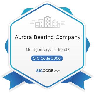 Aurora Bearing Company - SIC Code 3366 - Copper Foundries