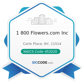 1 800 Flowers.com Inc - NAICS Code 453220 - Gift, Novelty, and Souvenir Stores