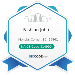Fashion John L - NAICS Code 314999 - All Other Miscellaneous Textile Product Mills