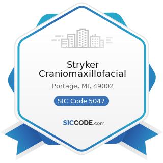 Stryker Craniomaxillofacial - SIC Code 5047 - Medical, Dental, and Hospital Equipment and...