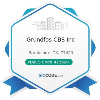 Grundfos CBS Inc - NAICS Code 423990 - Other Miscellaneous Durable Goods Merchant Wholesalers