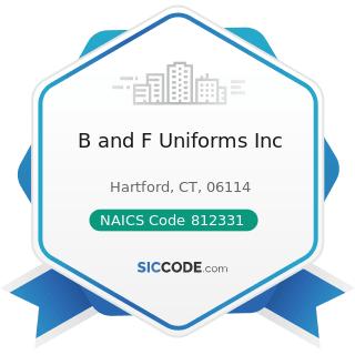 B and F Uniforms Inc - NAICS Code 812331 - Linen Supply