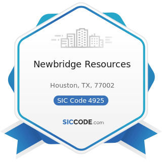 Newbridge Resources - SIC Code 4925 - Mixed, Manufactured, or Liquefied Petroleum Gas Production...