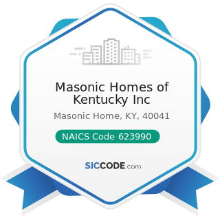 Masonic Homes of Kentucky Inc - NAICS Code 623990 - Other Residential Care Facilities