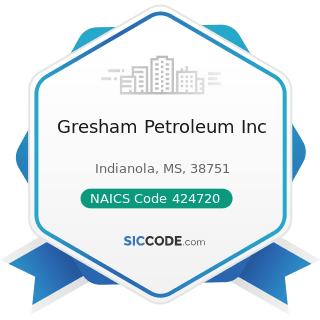 Gresham Petroleum Inc - NAICS Code 424720 - Petroleum and Petroleum Products Merchant...