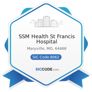 SSM Health St Francis Hospital - SIC Code 8062 - General Medical and Surgical Hospitals
