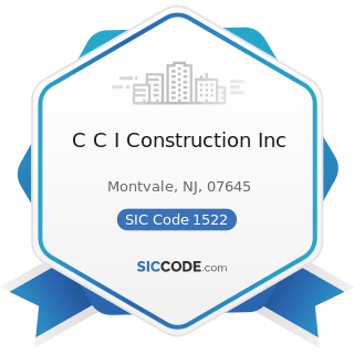 C C I Construction Inc - SIC Code 1522 - General Contractors-Residential Buildings, other than...