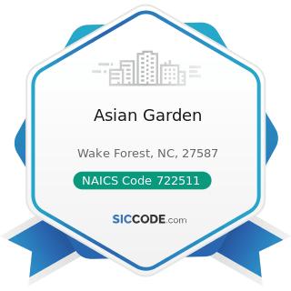 Asian Garden - NAICS Code 722511 - Full-Service Restaurants