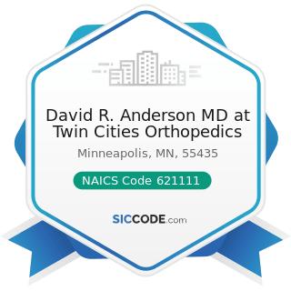 David R. Anderson MD at Twin Cities Orthopedics - NAICS Code 621111 - Offices of Physicians...